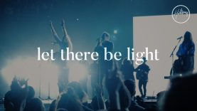 Let There Be Light – Hillsong Worship
